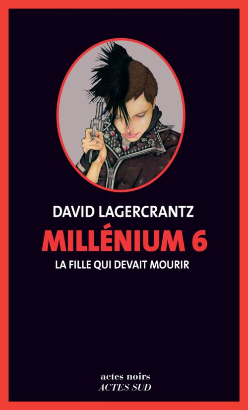 Millenium, tome 6 : La fille qui devait mourir.