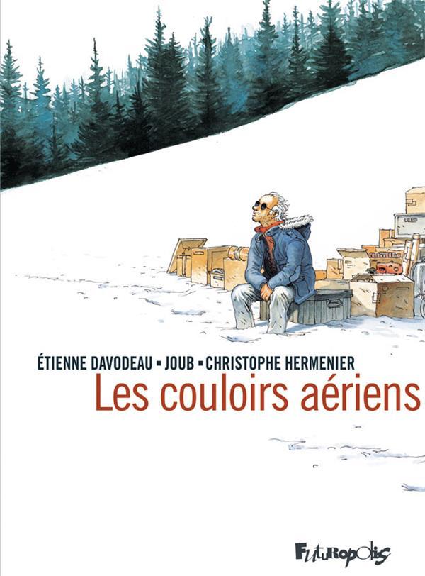 Les couloirs aériens  d'Etienne Davodeau avec Joub et Christophe Hermenier..