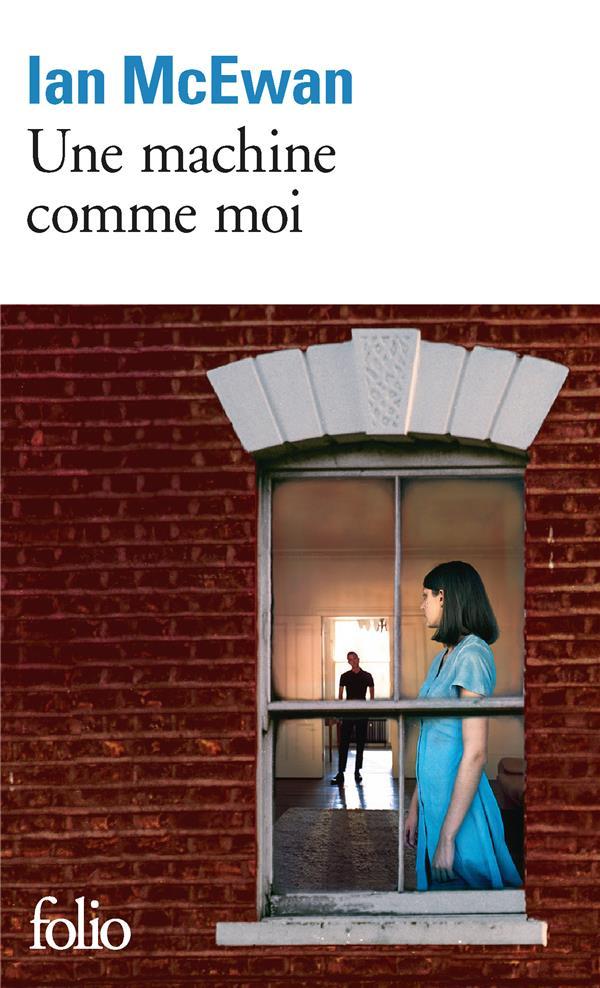 Une machine comme moi d'IAN MCEWAN, traduction de France Camus-Pichon, chez Folio.