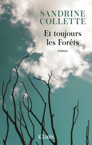 « Et toujours les Forêts », de Sandrine Collette