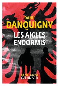 Les aigles endormis de DANÜ DANQUIGNY