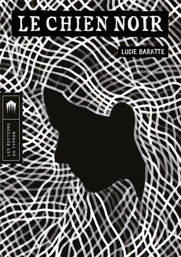 Le chien noir de Lucie Baratte