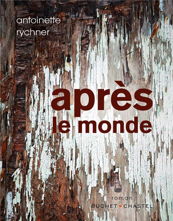 Après le monde d'Antoinette Rychner