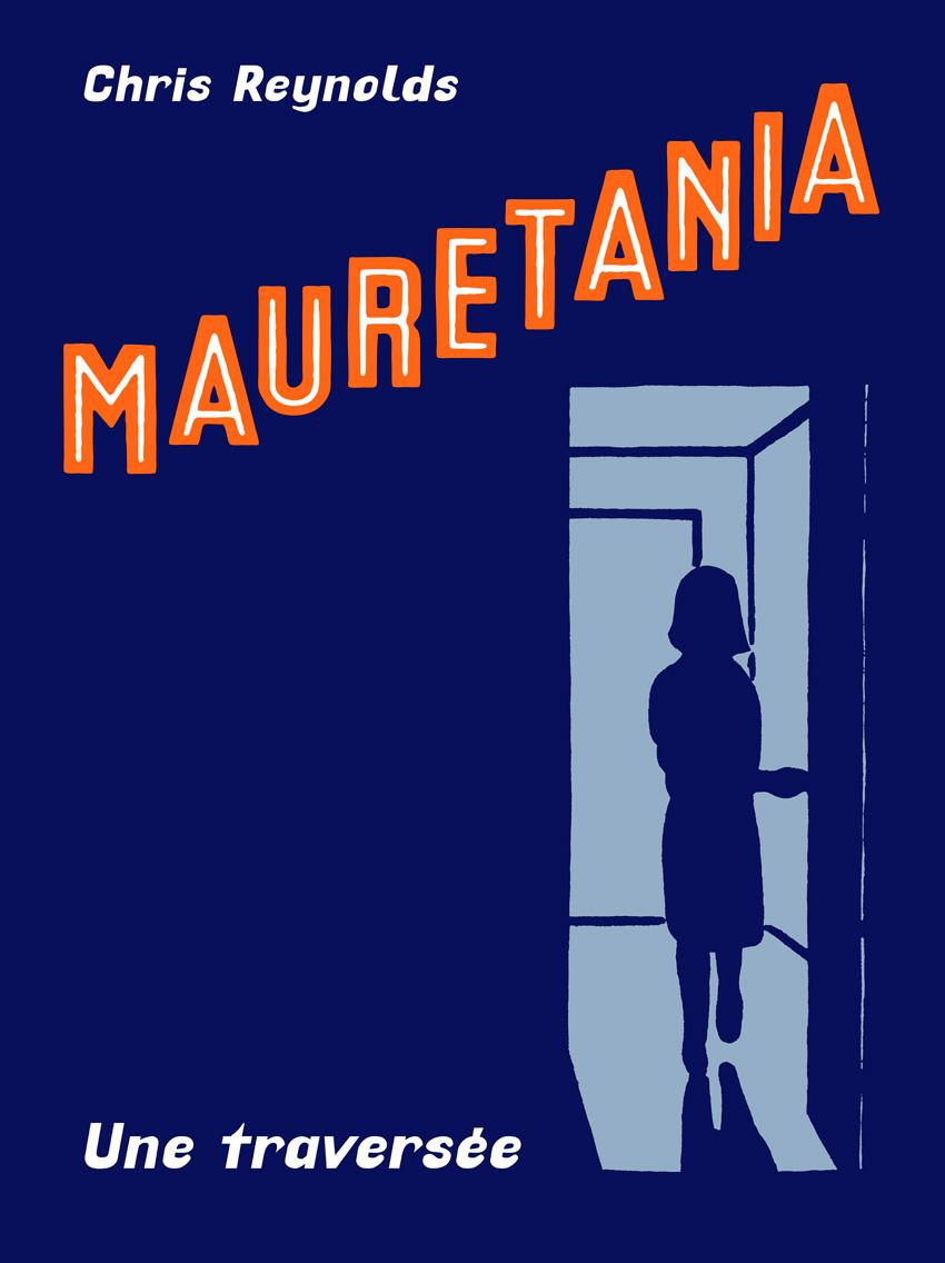 Mauretania ; une traversée (édition en noir et blanc) de Chris Reynolds