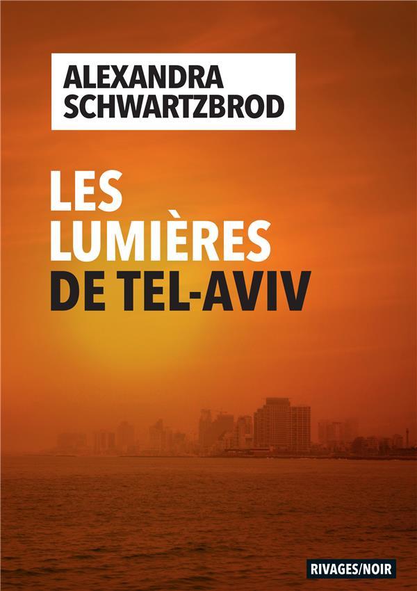 Les lumières de Tel-Aviv d'Alexandra Schwartzbrod