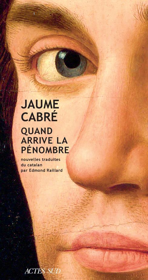 Quand arrive la pénombre de Jaume Cabré