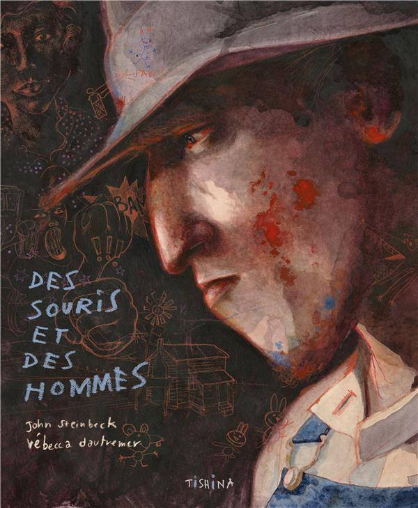 Des souris et des hommes de Rébecca Dautremer , John Steinbeck