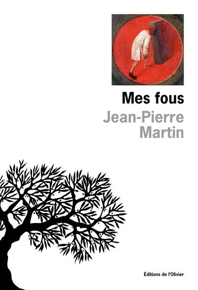 Mes fous Jean-Pierre Martin