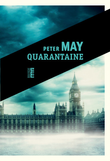 Quarantaine de Peter May Traduction ARIANE BATAILLE Collection Rouergue Noir