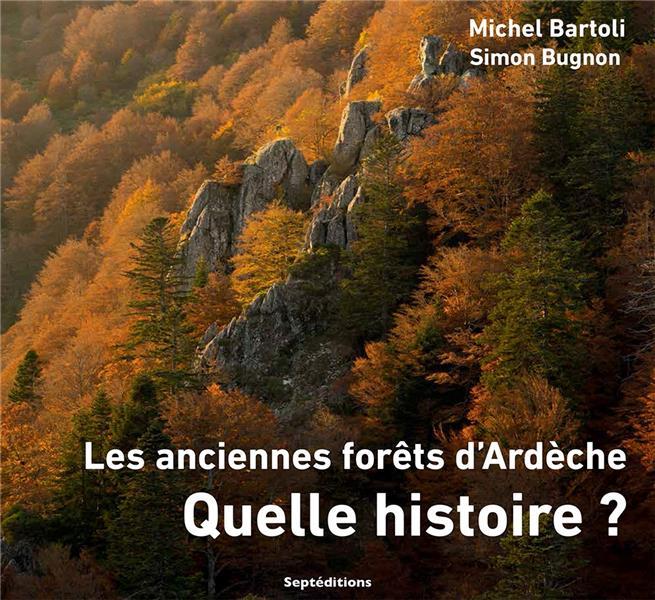 Les anciennes forêts d'Ardèche, quelle histoire
