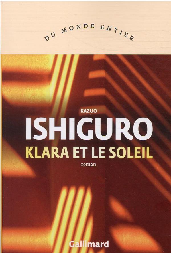 Klara et le soleil de Kazuo Ishiguro , chez Gallimard